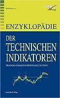 Enzyklopädie der Technischen Indikatoren: Trading-chancen profitabel Nutzen