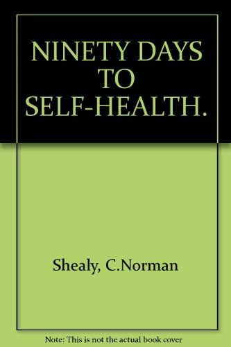 90 days to self-health, Shealy, C. Norman