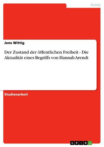 Jens Wittig - Der Zustand der öffentlichen Freiheit - Die Aktualität eines Begriffs von Hannah Arendt (German Edition)