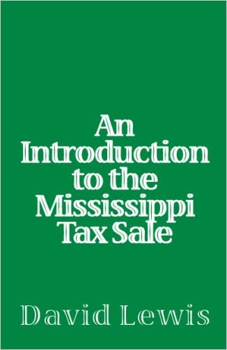 An Introduction To The Mississippi Tax Sale written by David Lewis