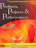 img - for Products, Projects & Performances; for Social Studies Classes of 21st Century book / textbook / text book