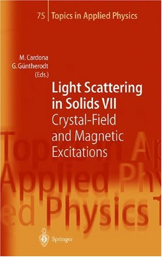 Light Scattering In Solids Vii: Crystal-Field And Magnetic Excitations (Topics In Applied Physics) (Vol. 7)