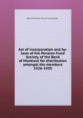 act-of-incorporation-and-by-laws-of-the-pension-fund-society-of-the-bank-of-montreal-for-distributio