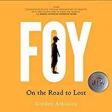 Foy: On the Road to Lost Audiobook by Gordon Atkinson Narrated by Karl Miller