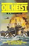 Oil Heist (0552107530) by Harbinson, W A