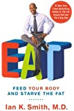 EAT: Feed Your Body and Starve the Fat