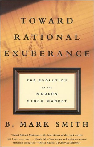 Toward Rational Exuberance: The Evolution of the Modern Stock Market by B. Mark Smith (1-Jun-2002) Paperback PDF