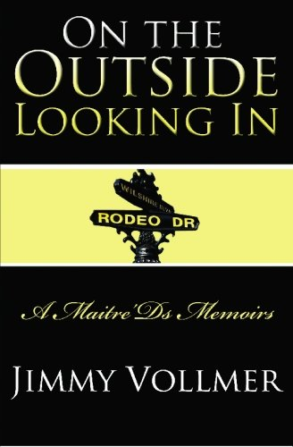 On The Outside Looking In: A Maitre'D'S Memoir