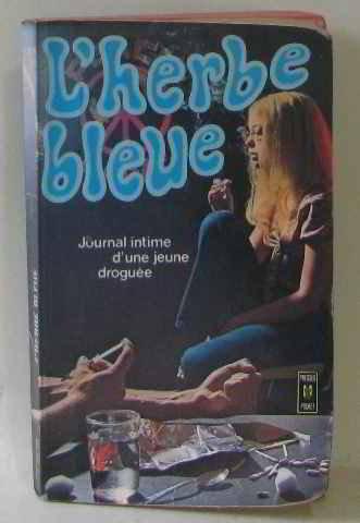 L'herbe bleue, journal intime d'une jeune droguée