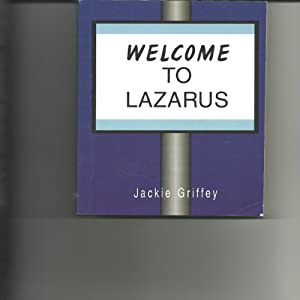 Welcome to Lazarus | [Jackie Griffey]