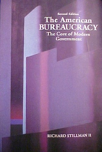 The American Bureaucracy: The Core of Modern Government - Richard Stillman - Paperback