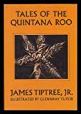 Tales of the Quintana Roo (0870541528) by Tiptree, James