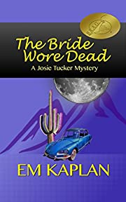 The Bride Wore Dead, A Josie Tucker Mystery (Josie Tucker Mysteries Book 1)