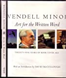 Wendell Minor: Art for the Written Word : Twenty-Five Years of Book Cover Art (0151956146) by Minor, Wendell