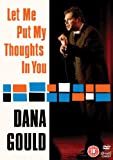 Dana Gould - Let Me Put My Thoughts In You [DVD] [2008]
