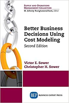 Better Business Decisions Using Cost Modeling, Second Edition