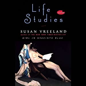 Life Studies | [Susan Vreeland]