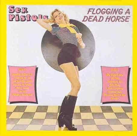 Flogging a Dead Horse By Sex Pistols (1999-04-05)