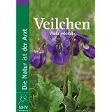 Veilchen: Viola odorata. Das Buch zur Heilpflanze des Jahres