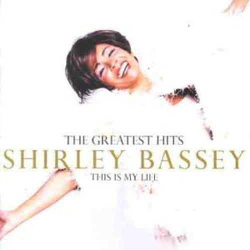 Shirley Bassey - The Greatest Hits: This Is My - Zortam Music