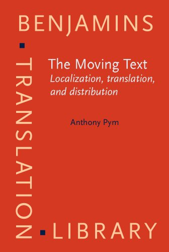 The Moving Text: Localization, Translation, and Distribution (Benjamins Translation Library, 49)
