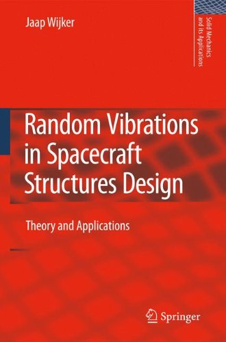 Random Vibrations in Spacecraft Structures Design: Theory and Applications (Solid Mechanics and Its Applications)