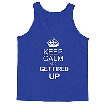 Keep Calm And Get Fired Up Tank Top