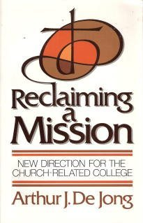 Reclaiming a Mission: New Direction for the Church-Related College