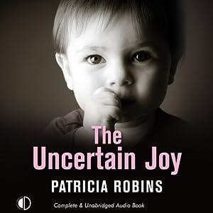 The Uncertain Joy | [Patricia Robins]