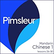 Chinese (Mandarin) Level 1 Lessons 26-30: Learn to Speak and Understand Mandarin Chinese with Pimsleur Language Programs |  Pimsleur