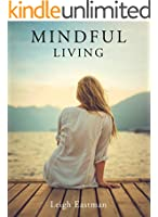 Mindful Living: Mindfulness, the chance to choose.
