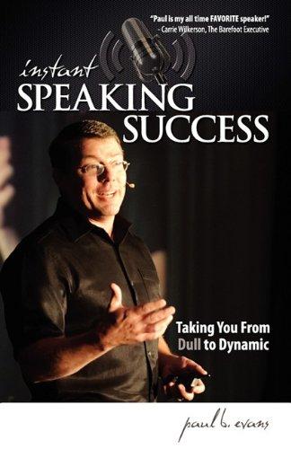 Instant Speaking Success: Taking You From Dull to Dynamic