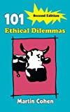101 Ethical Dilemmas Martin Cohen