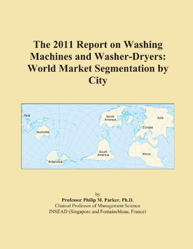 The 2011 Report On Washing Machines And Washer-Dryers: World Market Segmentation By City front-548820