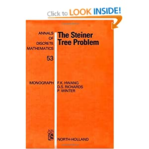 The Steiner Tree Problem Dana S. Richards, Frank K. Hwang, Pawel Winter