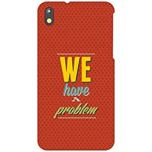 HTC Desire 816 Phone Cover - Have A Problem Matte Finish Phone Cover