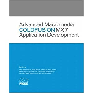 Advanced Macromedia ColdFusion MX 7 Application Development (Visual Quickstart Guides)