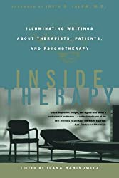 Inside Therapy: Illuminating Writings About Therapists, Patients, and Psychotherapy