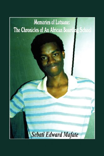 Memories of Lotsane: The Chronicles of An African Boarding School.