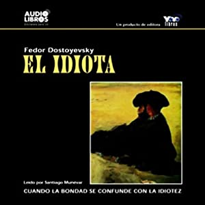 El Idiota [The Idiot] | [Fyodor Dostoyevsky]