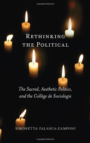 Rethinking the Political: The Sacred, Aesthetic Politics, and the College De Sociologie (McGill-Queen's Studies in the H