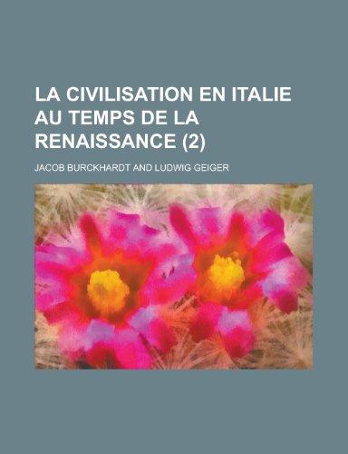 La Civilisation En Italie Au Temps de La Renaissance (2)
