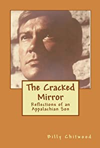 The Cracked Mirror, Reflections Of An Appalachian Son by Billy Ray Chitwood ebook deal