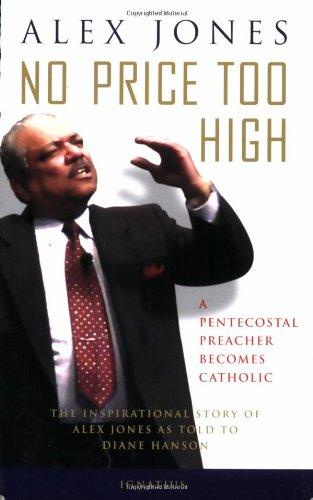 no-price-too-high-a-pentecostal-preacher-becomes-catholic-the-inspriational-story-of-alex-jones