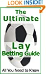Lay Betting - The Ultimate Guide. Mak...