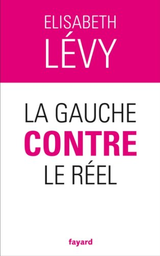 La gauche contre le réel (Documents)