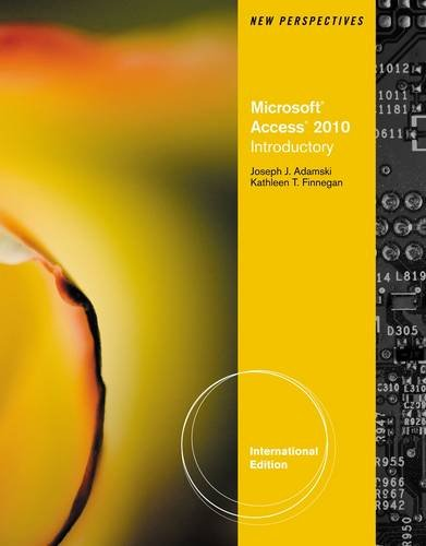 New Perspectives on Microsoft Access 2010, Introductory