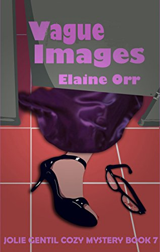 Book: Vague Images (Jolie Gentil Cozy Mystery Series Book 7) by Elaine Orr