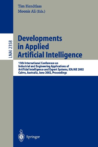 Developments in Applied Artificial Intelligence: 15th International Conference on Industrial and Engineering. Applications of Artificial Intelligence and Expert Systems, IEA/AIE 2002, Cairns, Australia, June 17-20, 2002. Proceedings