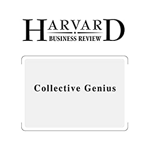 Collective Genius (Harvard Business Review) | [Linda A. Hill, Greg Brandeau, Emily Truelove, Kent Lineback]